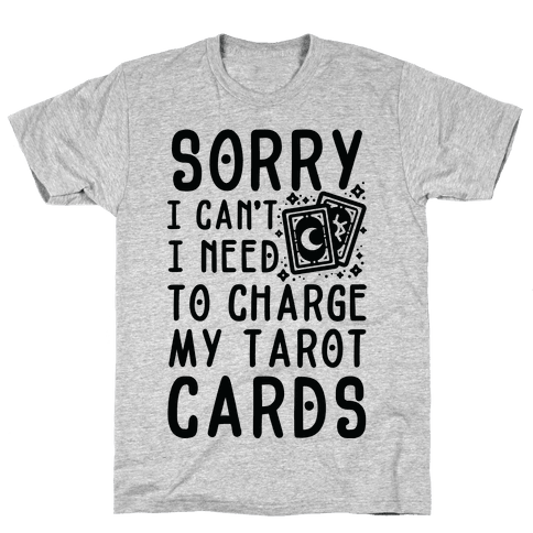 Sorry I Can't I Need to Charge my Tarot Cards Mens T-Shirt