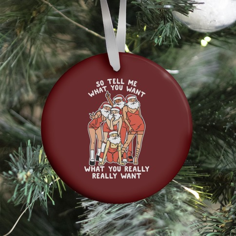 Tell Me What You Want Santa Spice Ornament