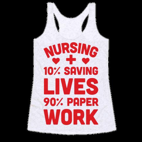 Nursing Saving Lives And Paperwork Racerback Tank Top