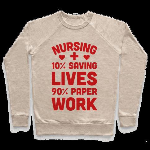 Nursing Saving Lives And Paperwork Pullover
