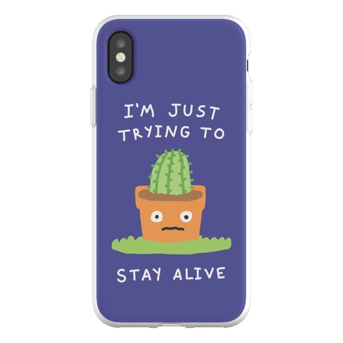 I'm Just Trying To Stay Alive Phone Flexi-Case