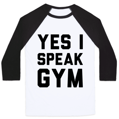 Yes I Speak Gym Baseball Tee