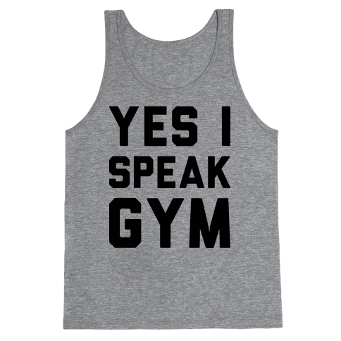 Yes I Speak Gym Tank Top