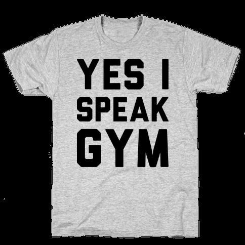 Yes I Speak Gym Mens T-Shirt