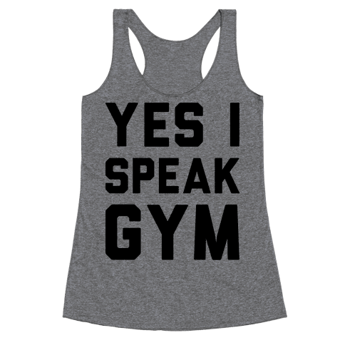 Yes I Speak Gym Racerback Tank Top