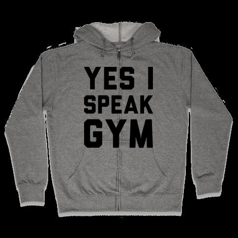 Yes I Speak Gym Zip Hoodie