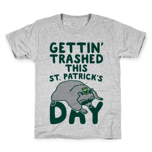 Gettin' Trashed This St. Patrick's Day Kids T-Shirt