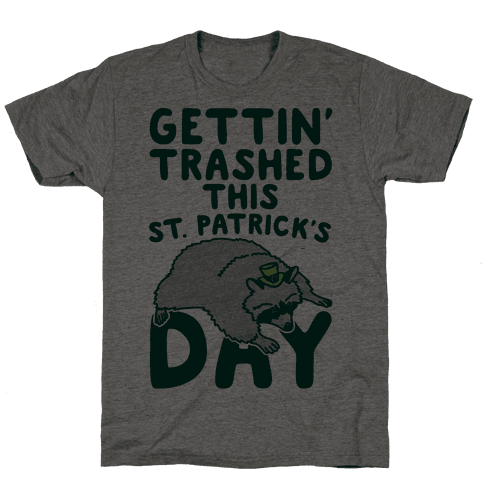 Gettin' Trashed This St. Patrick's Day Mens T-Shirt