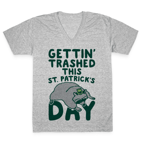 Gettin' Trashed This St. Patrick's Day V-Neck Tee Shirt