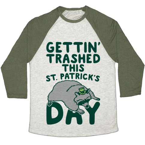 Gettin' Trashed This St. Patrick's Day Baseball Tee