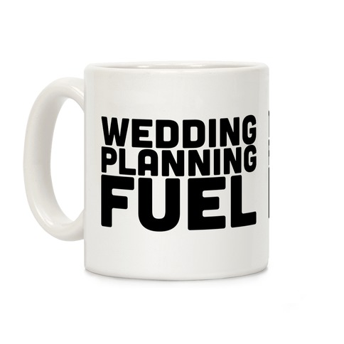 Wedding Planning Fuel Coffee Mug