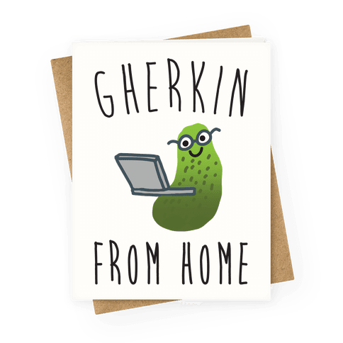 Gherkin From Home Pickle Parody Greeting Card