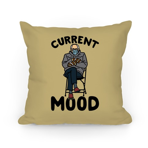 Current Mood Sassy Bernie Sanders Pillow