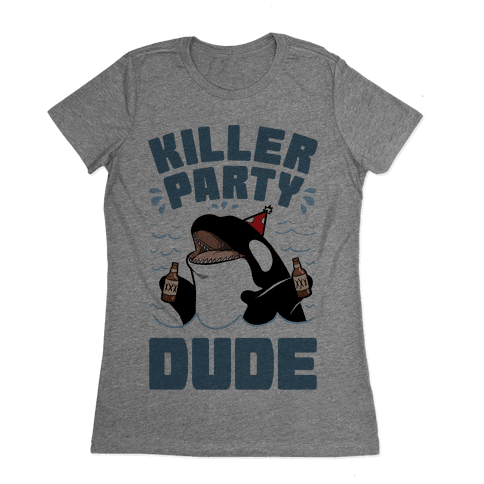 Killer Party Dude Womens T-Shirt