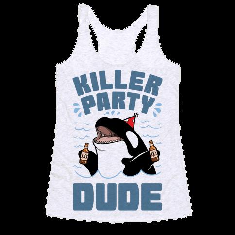 Killer Party Dude Racerback Tank Top
