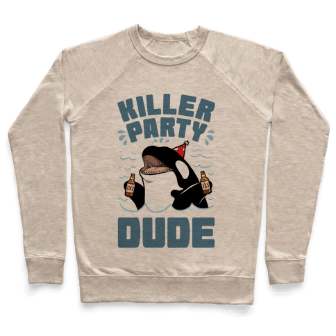 Killer Party Dude Pullover