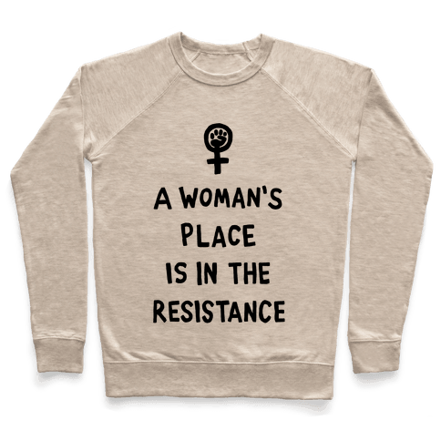 A Woman's Place Is In The Resistance Pullover