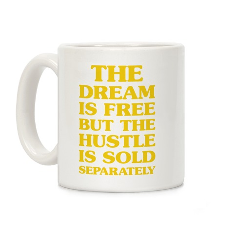 The Hustle Is Sold Separately Coffee Mug
