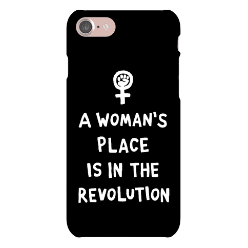 A Woman's Place Is In The Revolution Phone Case