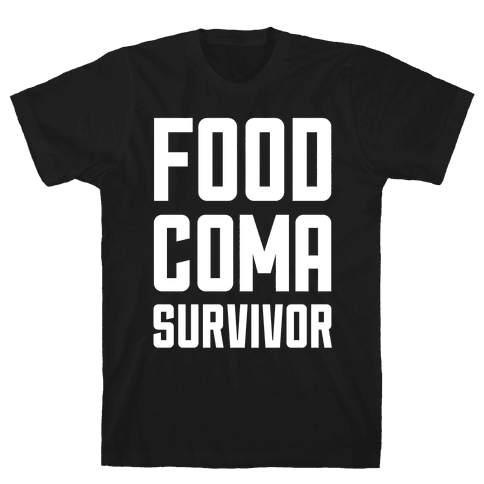 Food Coma Survivor Mens T-Shirt