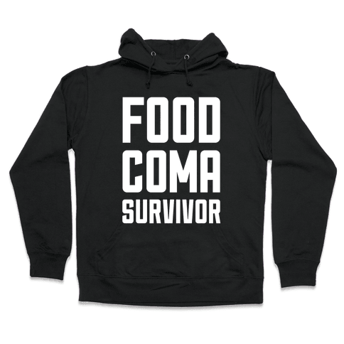 Food Coma Survivor Hooded Sweatshirt