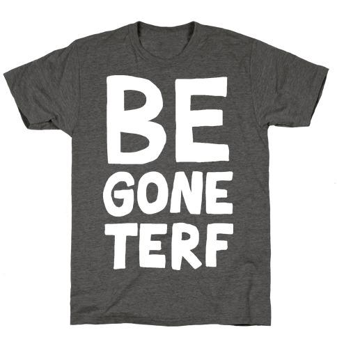 Begone TERF T-Shirt