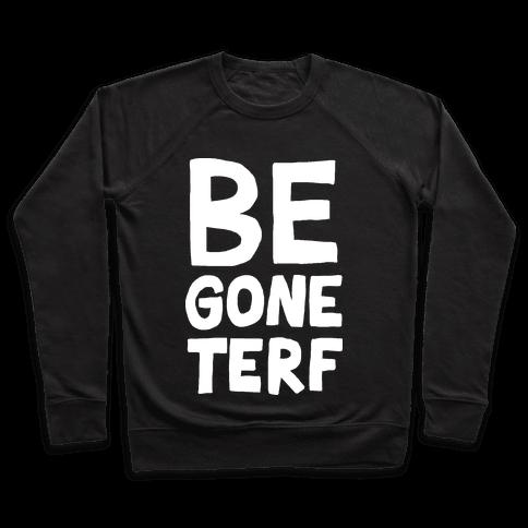 Begone TERF Pullover
