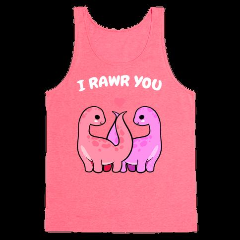 I Rawr You Tank Top