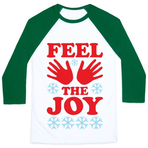 Feel The Joy Ugly Christmas Baseball Tee