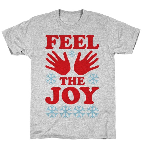 Feel The Joy Ugly Christmas T-Shirt