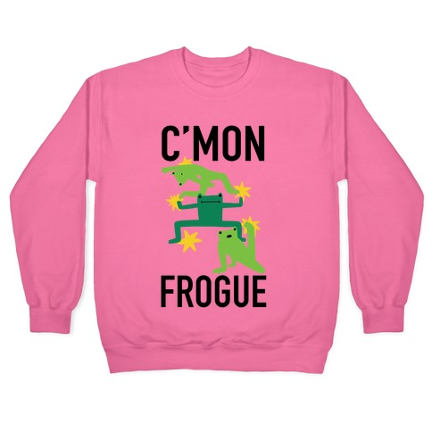 C'mon Frogue Pullover
