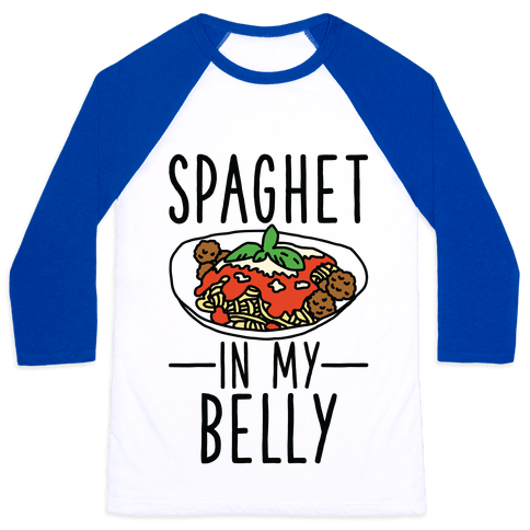 Spaghet in my Belly Baseball Tee