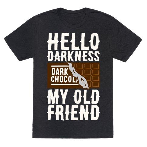 Hello Darkness My Old Friend Dark Chocolate Bar White Print T-Shirt