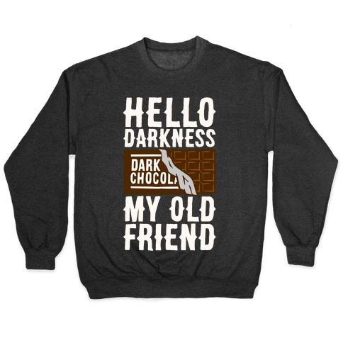 Hello Darkness My Old Friend Dark Chocolate Bar White Print Pullover
