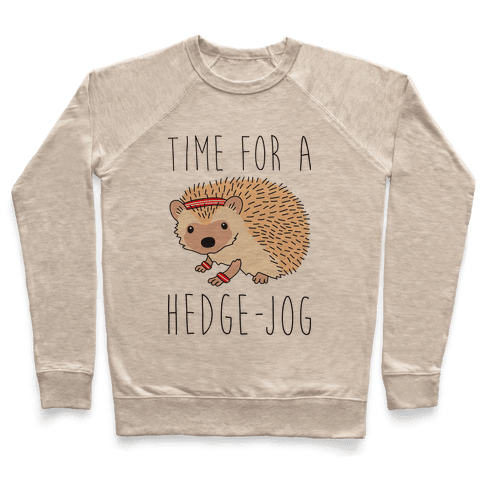 Time For A Hedge Jog Pullover