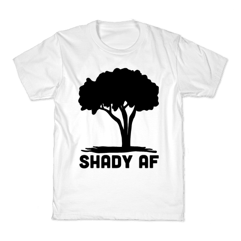 Shady AF - tree Kids T-Shirt