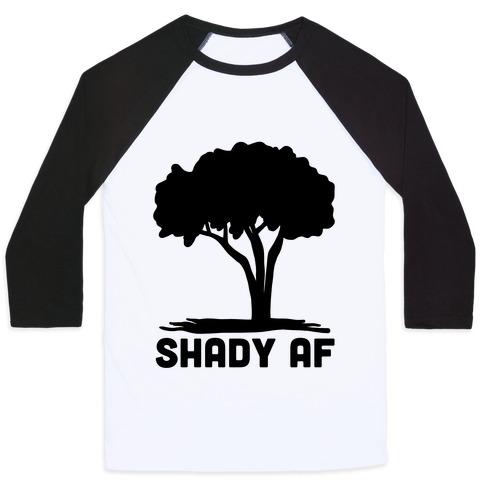 Shady AF - tree Baseball Tee
