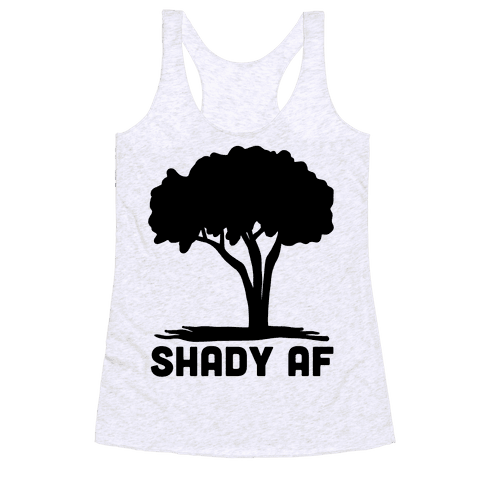 Shady AF - tree Racerback Tank Top
