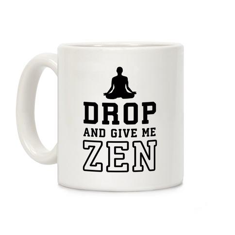 Drop And Give Me Zen Coffee Mug