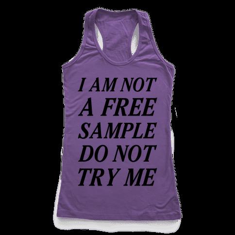 I am Not a Free Sample Racerback Tank Top