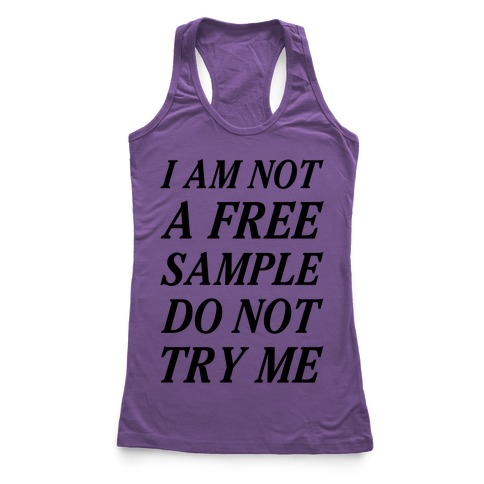 I am Not a Free Sample Racerback Tank Top