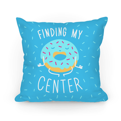 Finding My Center Pillow
