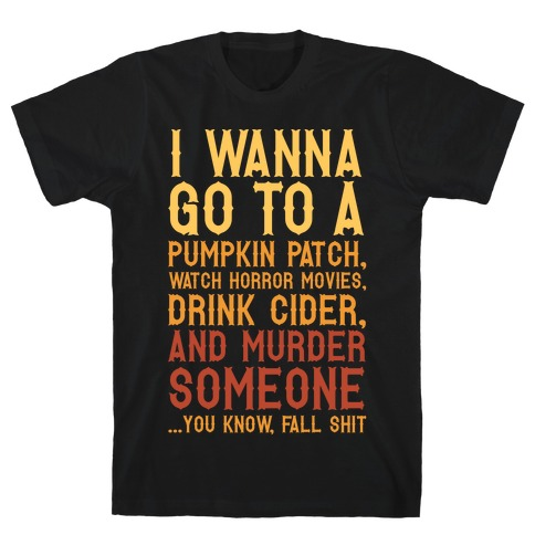 ...You Know, Fall Shit T-Shirt