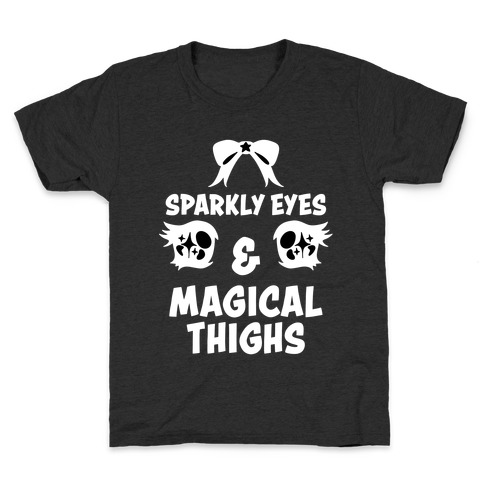 Sparkly Eyes & Magical Thighs Kids T-Shirt
