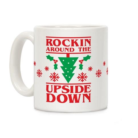 Rockin Around The Upside Down Coffee Mug