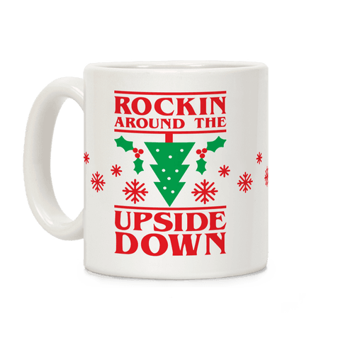 Rockin Around The Upside Down Coffee Mug
