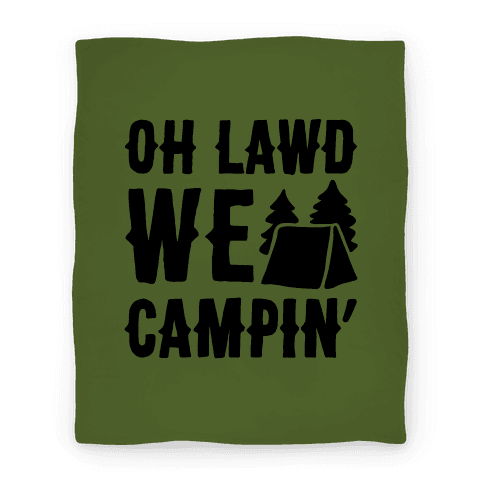 Oh Lawd We Campin' Blanket