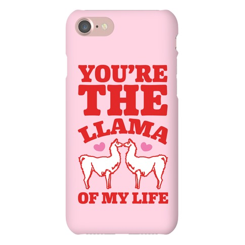 You're The Llama of My Life Phone Case