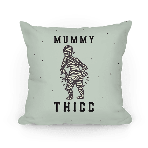 Mummy Thicc Pillow