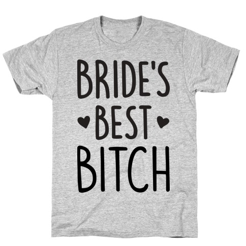 Bride's Best Bitch T-Shirt